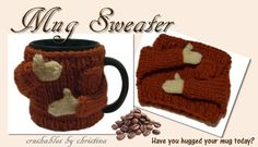 This is my FREE pattern for creating a Mug Sweater. It fits most average mugs. Although this pattern is worked in the round, it is easy to work flat as well.    The litle mittens are designed to be as realistic as possible so that your mug sweater has plenty of character! This is a super easy pattern with lots of photos and I'm always available should questions arise. :-)    Mug Sweaters make wonderful gifts that can easily be knit up in a day.