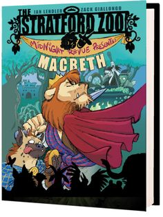 Watch. Connect. Read.: Book Trailer Premiere: The Stratford Zoo Midnight Revue Presents Macbeth by Ian Lendler and Zack Giallongo  (a graphic novel)