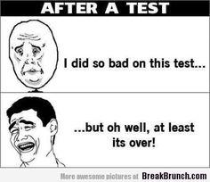 Typical me after a test - http://breakbrunch.com/lol/14656 More Funny Picture - http://breakbrunch.com/random