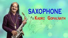 #Carnatic #Classical #Instrumental #Saxophone - Dr. Kadri Gopalnath - Ele Mana Murariyanu Kondado