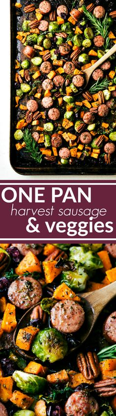 An easy one pan meal -- harvest herb-seasoned sausage and veggies baked together and topped with dried cranberries and pecans. Delicious, hearty, and healthy! Recipe via chelseasmessyapron.com