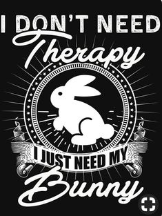 Bunny Fitted Scoop T-Shirt by luu phong - Rabbit Shirt - Ideas of Rabbit Shirt - Miss your sweet calming THERAPEUTIC ways. Busta such a good boy. Funny Bunnies, Cute Bunny, Bunny Quotes, Bunny Care, Inspirational Quotes About Success, Fluffy Bunny, Honey Bunny, Cute Animals, Pets
