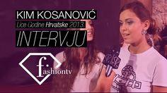 Kim Kosanović Lice Godine Hrvatske 2013. | Intervju za Fashion TV