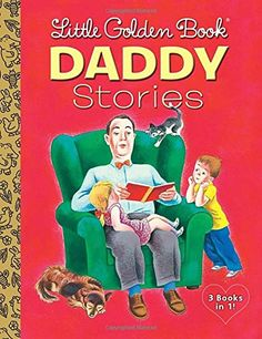 FATHER KNOWS BEST 3 books in 1! This unique collection of daddy-themed Little Golden Books, Daddy Stories, is a loving tribute to fathers. It includes the treasured favorites Daddies, We Help Daddy, a