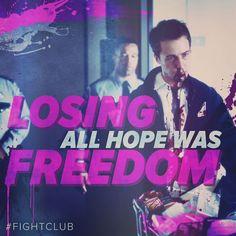 """""""Losing all hop was freedom """" Fight club"""
