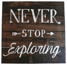 'Never Stop Exploring' Reclaimed-Wood Sign - rustic - Novelty Signs - Pixels and Wood