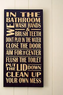 In the bathroom we wash hands and brush teeth. Don't play in the water. Close the door. Aim for the center. Flush the toilet. Put the lid down. Clea up your own mess.  ChelleAnderson.com