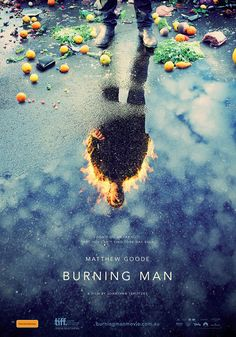 I represented the film Burning Man while working as a publicist during TIFF. This film poster was designed by Jeremy Saunders. New Movie Posters, Poster Ads, Cool Posters, Poster Prints, Paris Poster, Theatre Posters, Design Typography, Graphic Design Posters, Lettering