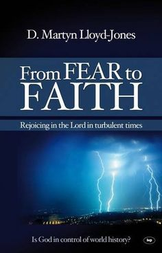 From Fear to Faith: Rejoicing in the Lord in Turbulent Times by D M Lloyd-Jones, http://www.amazon.com/dp/1844745007/ref=cm_sw_r_pi_dp_7TnRvb0J7QBKY