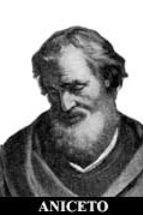 Papa número 11: San Aniceto, Siria, (155-166). Nació en Siria. Mártir. Elegido en el 155, murió en el 166. Promulgó un decreto que impedía al clero dejarse crecer el pelo. Confirmó definitivamente la celebración de la Pascua en Domingo, según la tradición de San Pedro.