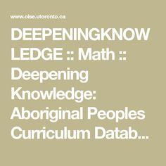 DEEPENINGKNOWLEDGE :: Math :: Deepening Knowledge: Aboriginal Peoples Curriculum Database Closing Prayer, Science Programs, Hiring Process, Aboriginal People, Frame Of Mind, School Programs, Elementary Math, Social Science, Teacher Resources