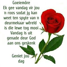 Good Morning Wishes, Morning Messages, Good Morning Quotes, Christian Dating Advice, Goeie Nag, Goeie More, Afrikaans Quotes, Special Quotes, Qoutes