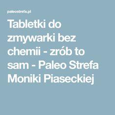 Tabletki do zmywarki bez chemii - zrób to sam - Paleo Strefa Moniki Piaseckiej