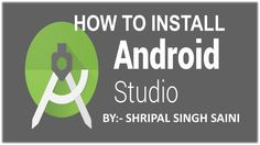 HOW TO INSTALL ANDROID STUDIO STEP BY STEP