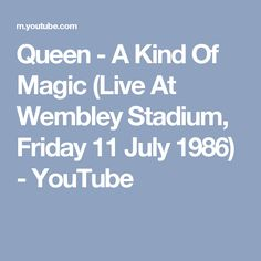Queen - A Kind Of Magic (Live At Wembley Stadium, Friday 11 July 1986