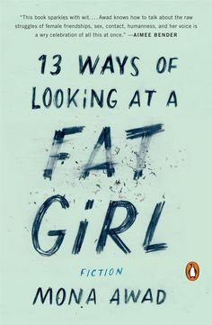 Read a Story from Mona Awad's '13 Ways of Looking at a Fat Girl' | VICE | United States