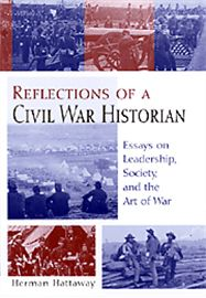 This collection of essays is a compendium of historian Herman Hattaway's writings from throughout his more-than-forty-year career. Hattaway has made many important scholarly contributions to our understanding of the Civil War, including new information on the military use of balloons, the relevance of religion in warfare, and the nature of good (and bad) military leadership.