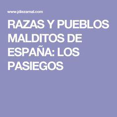 RAZAS Y PUEBLOS MALDITOS DE ESPAÑA: LOS PASIEGOS