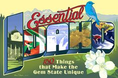 Essential Idaho, 150 Things that Make the Gem State Unique, March -December 2013 at Idaho State Historical Museum Idaho, Boise City, Boise River, Happy Birthday, County Seat, Museum Exhibition, Historical Society, Gem, Museums