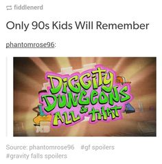 Only 90s kids will remember... and how could we ever forget #GravityFalls #Dungeons