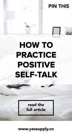 How To Practice Positive Self-Talk, Practice Positive Self-Talk, Positive Self-Talk, In this Blog You will Learn How To Practice Positive Self-Talk