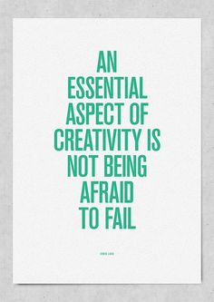 "#quote: ""An essential aspect of creativity is not being afraid to fail"" - Edwin Land"