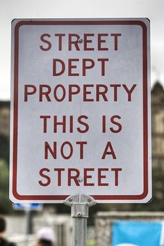 A street sign from a street dept saying this isn't a street. OK then.