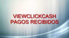 ViewClickCash-Pagos-Recibidos|Pagos recibidos desde mi inicio Derrota la Crisis Afiliados: (En construccion) Registro en:http://www.viewclickcash.com/54922? ...