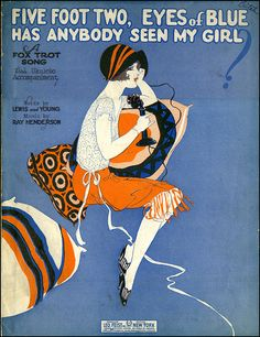 "udhcmh:  ""Turned up nose, turned down hose. Flapper? Yes sir! One of those…"" Sheet music from 1925 for ""Five Foot Two, Eyes of Blue,"" one of the signature songs of the Twenties. With ukulele accompaniment—of course. Here's a period recording by Art Landry and His Orchestra."