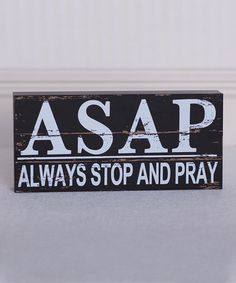 Another great find on #zulily! Black & White 'Always Stop and Pray' Brick Décor #zulilyfinds