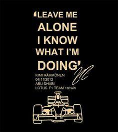 Kimi Räikkönen I want that T-shirt so badly Racing Team, Auto Racing, Gp F1, Message T Shirts, The Iceman, Racing Quotes, Formula 1 Car, Thing 1, Indy Cars