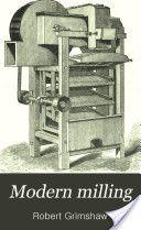 """Modern Milling"" - Robert Grimshaw, 1881, 51"
