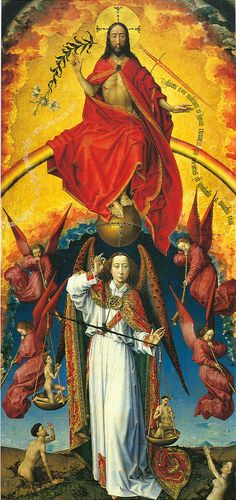 The Last Judgment - Rogier van der Weyden (1399/1400 – 1464) Rev 20:11 In the upper half Christ sits on his throne. Below him archangel Michael stands on Earth. In the scales he holds are two tiny figures, representing one man's good and bad sides. Above the left figure's head is the text virtutes, virtues. Above the other figure's head it says peccata, sins. The figure on the right looks down and is horrified by the hell he sees. The other one, closer to heaven, prays in gratitude.
