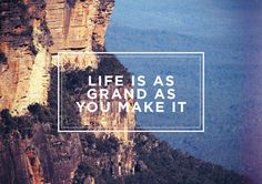 So start living!
