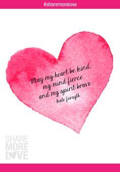 Kind. Fierce. Brave. #sharemorelove
