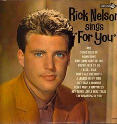 """Rick Nelson Sings 'For You'"" (1963, Decca).  His second LP for Decca."