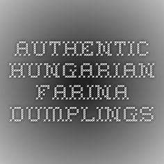 Farina Dumplings Recipe, Dumpling Recipe, Hungarian Recipes, Hungarian Food, German Recipes, Light Soups, Dumplings For Soup, Soups And Stews, Soup Recipes