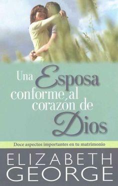 Una esposa conforme al corazon de Dios / A Wife According to the Heart of God: Doce Aspectos Importantes En Tu Ma...