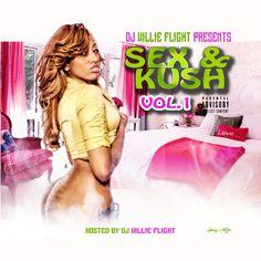 DJ Willie Flight  Sex & Kush Vol 1 Hip Hop Mixtapes, Dj, Parenting, Movies, Movie Posters, Films, Film Poster, Cinema, Movie