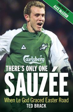 "Read ""There's Only One Sauzee When Le God Graced Easter Road"" by Ted Brack available from Rakuten Kobo. When Alex McLeish persuaded European legend Franck Sauzée to sign for Hibernian Football Club in February it was t. New Books, Good Books, Books To Read, Hibernian Fc, Book Cover Art, Book Covers, Gods Grace, Premier League, Nonfiction"