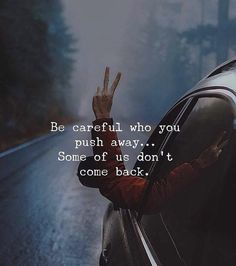 Positive Quotes : Be careful who you push away. - Hall Of Quotes Reality Quotes, Mood Quotes, True Quotes, Great Quotes, Positive Quotes, Motivational Quotes, Inspirational Quotes, Qoutes, Quotes Motivation