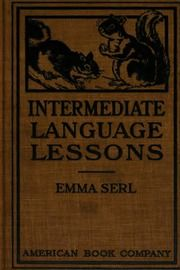 Intermediate language lessons : Serl, Emma, b. 1876 : Free Download, Borrow, and Streaming : Internet Archive Language Lessons, Language Arts, Esl Resources, Internet, American, Free Ebooks, The Borrowers, Writing, Archive