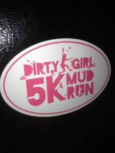 Dirty Girl Mud Run Aug 3, 2013--- can't wait for this one. Exciting with the Lucille Roberts crew. Yippie.  NJ style