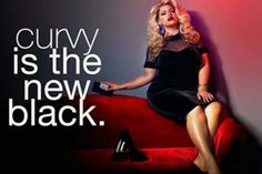 Curvy is the new black