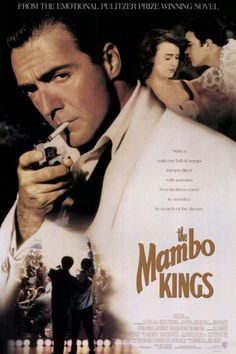 The Mambo Kings...Loved this movie!