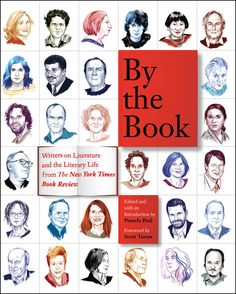 By the Book: Writers on Literature and the Literary Life from The New York Times Book Review:Amazon:Kindle Store