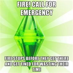 Sims - FIre! call for Emergency Fire stops before they get there and get fined for wasting their time