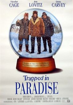 Trapped In Paradise - love this movie was a tradition to watch during the Holidays : ) Thansgiving