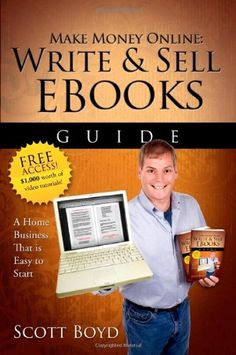 Make Money Online-Write and Sell EBooks Guide: A Work from Home Internet Business Writing, Selling EBooks Online $10.97