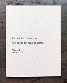 Prezada Resolução de Ano Novo: foi bom enquanto durou. Ass.: 2 de Janeiro! #ProdutividadeFail #foco